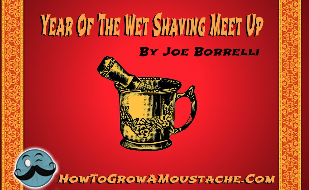 2016: The Year of The Wet Shaving Meet Up – A How To