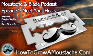 Moustache & Blade Podcast – Episode 1: Meet Your Hosts