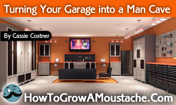 Man Cave Gift Ideas Uk : Turning your garage into a man cave how to grow moustache