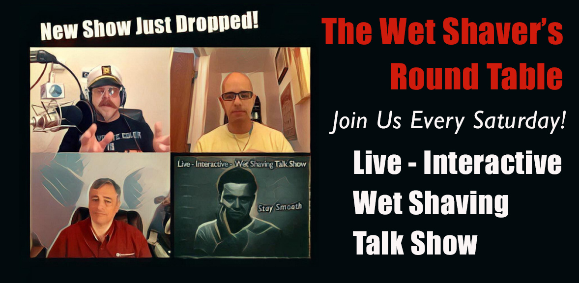 "The Wet Shaver's Round Table Ep 64: ""Wet Shaving Question & Answer Featuring Mantic 59"""