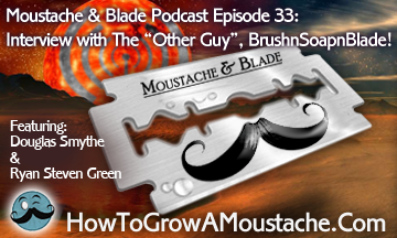 Moustache & Blade - Episode 33: Interview with BrushnSoapnBlades Rick DeWeese