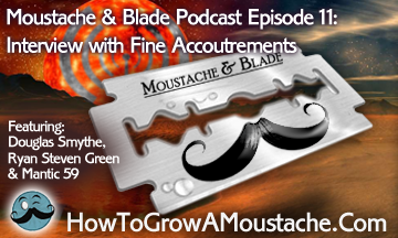 Moustache & Blade – Episode 11: Interview With Fine Accoutrements