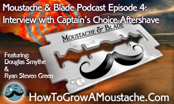 Moustache & Blade Podcast - Episode 4: Interview with Captain's Choice Aftershave