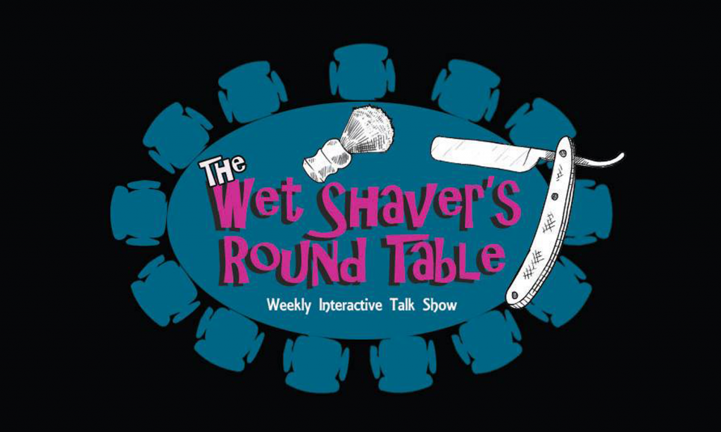The Wet Shaver's Round Table – Episode 10: Special Guest Mantic 59