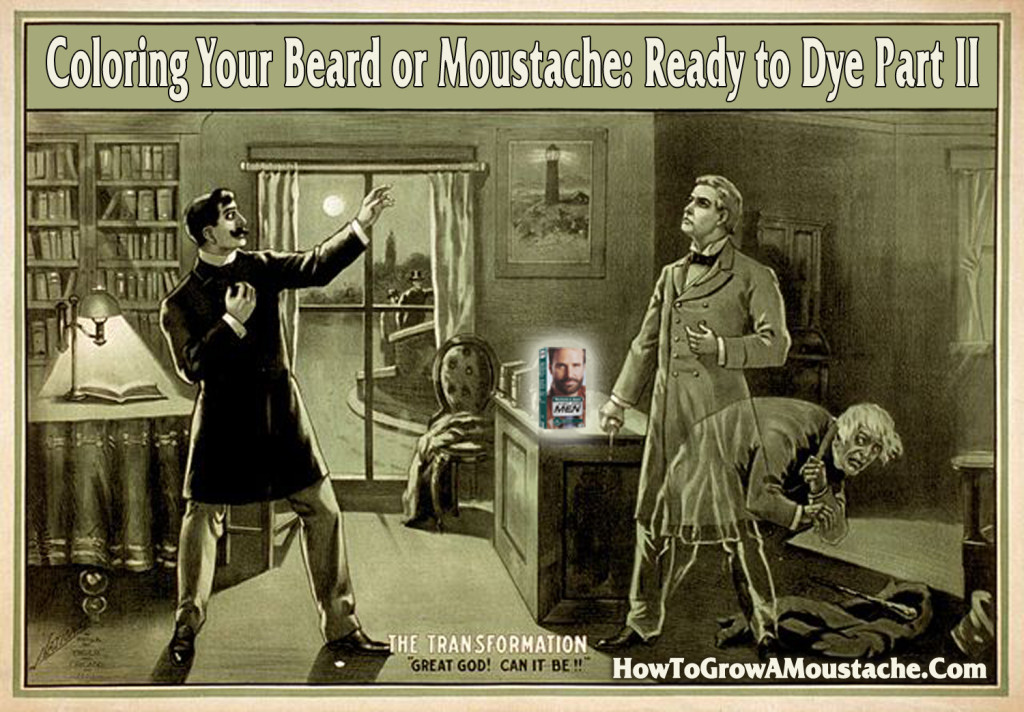 Coloring Your Beard or Moustache: Ready to Dye Pt 2 | How to Grow a ...